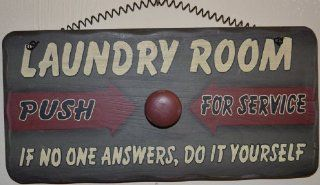 """""""Laundry Room, Push For Service, If No One Answers, Do It Yourself"""" with Mounted Wood as a Push Button, Wall Hanging Wooden Sign 12 x 6 x 1/2 Inches, Call Button Has Spring That Allows movement.No Sound That Gives You Help With Washing and Dryin"""