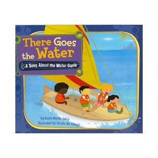 There Goes the Water A Song About the Water Cycle (Science Songs) Laura Purdie Salas, Sergio De Giorgi 9781404857667 Books