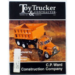 Toy Trucker & Contractor Magazine   March 1996   Vol. 14 No. 3 (Formerly The American Toy Trucker   Serving Truck Collectors Sine 1982): Claire D. Scheibe: Books