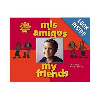 Mis Amigos/My Friends (We Are Latinos) (Spanish Edition): George Ancona, F. Isabel Campoy, Alma Flor Ada: 9780516250687: Books