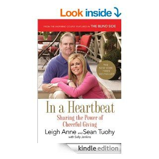In a Heartbeat: Sharing the Power of Cheerful Giving   Kindle edition by Leigh Anne Tuohy, Sean Tuohy, Sally Jenkins. Religion & Spirituality Kindle eBooks @ .
