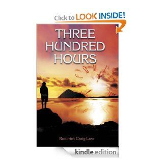 Three Hundred Hours   Kindle edition by Roderick Craig Low. Mystery, Thriller & Suspense Kindle eBooks @ .