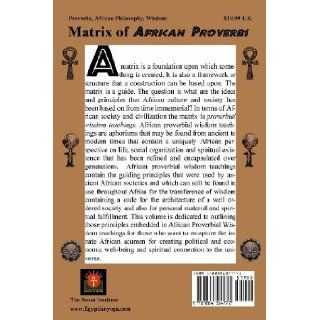 "MATRIX OF AFRICAN PROVERBS: The Ethical and Spiritual Blueprint for True Civilization"": based on African Proverbial Wisdom Teachings: Muata Ashby: 9781884564772: Books"