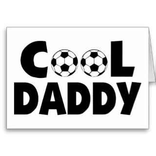 Soccer Dad Cool Daddy Father's Day Greeting Card