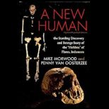 New Human: The Startling Discovery and Strange Story of the Hobbits of Flores, Indonesia, Updated Paperback Edition
