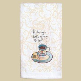 RelaxingThat's My Cup of Tea Flour Sack Towel   Kitchen Linens