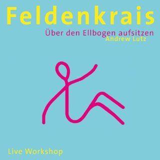 Feldenkrais   �œber den Ellbogen aufsitzen: Live Workshop: Music
