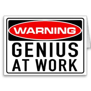 Genius At Work Funny Warning Road Sign Greeting Card