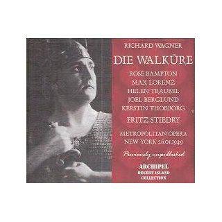 Richard Wagner: Die Walkure [New York    January 26, 1949: Helen Traubel, Rose Bampton, Kerstin Thorborg, Max Lorenz, Joel Berglund, Luben Vichey, Fritz Stiedry]: Music
