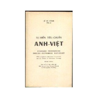 Tu Dien Anh Viet Loai Moi Co Ghi Phien Am/Pronouncing English Vietnamese Dictionary (Revised ed): Le Ba Kong: 9789992217856: Books