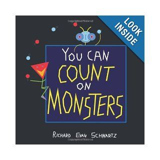 You Can Count on Monsters: The First 100 Numbers and Their Characters: Richard Evan Schwartz: 9781568815787: Books