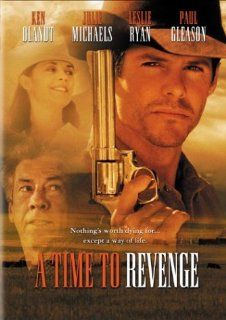 Time to Revenge [VHS]: Ken Olandt, Julie Michaels, Paul Gleason, Leslie Ryan, William O'Leary, Dewey Weber, Elizabeth Berkley, Mike Moroff, Larry Mahan, Heather Burton, Dale Gibson, Tammy Hyler, Peter B. Kowalski, John Harwood, Paul James Tierney: Movi