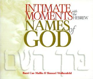 Intimate Moments with the Hebrew Names of God Barri Cae Mallin, S. Wolkenfeld Fremdsprachige Bücher