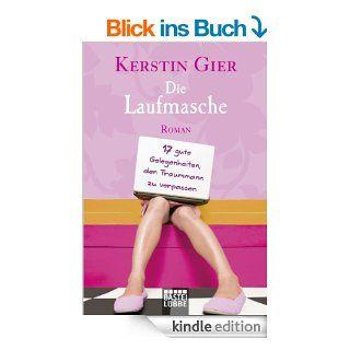 Die Laufmasche: 17 gute Gelegenheiten, den Traummann zu verpassen eBook: Kerstin Gier: Kindle Shop