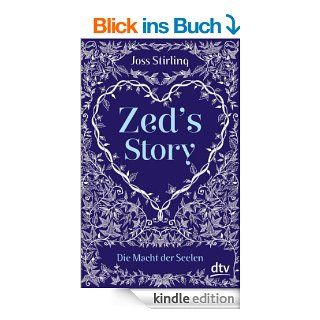 Zed's Story Die Macht der Seelen eBook: Joss Stirling, Michaela Kolodziejcok: Kindle Shop