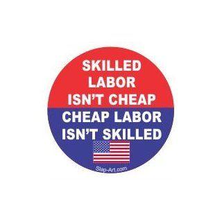 """3   Skill labor isn't cheap cheap labor isn't skilled hard hat helmet 2"""" x 2"""" vinyl decals bumper stickers Automotive"""