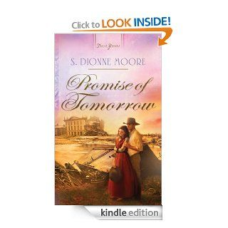 Promise of Tomorrow (Truly Yours Digital Editions)   Kindle edition by S. Dionne Moore. Religion & Spirituality Kindle eBooks @ .