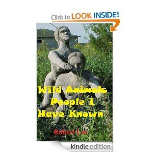 Wild People I Have Known   Kindle edition by Robert Lee. Biographies & Memoirs Kindle eBooks @ .