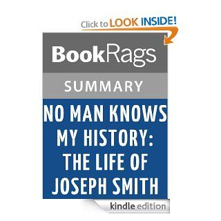 No Man Knows My History The Life of Joseph Smith by Fawn M. Brodie   Summary & Study Guide eBook BookRags Kindle Store
