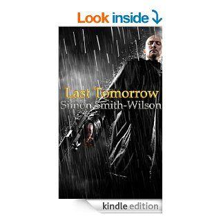 Last Tomorrow (City of Sin 3)   Kindle edition by Simon Smith Wilson. Mystery & Suspense Romance Kindle eBooks @ .