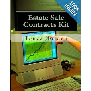 Estate Sale Contracts Kit: Little Known Estate Sale And Consignment Agreement Templates That Help Open Doors To Clients And Make Your Business Easier: Tonza Borden: 9781483941080: Books