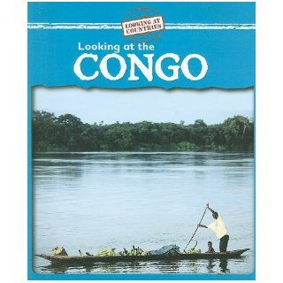 Looking at the Congo (Looking at Countries): Kathleen Pohl: 9780836887730:  Children's Books