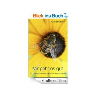 Mir geht es gut: 50 Denkanst��e f�r mehr Lebensqualit�t eBook: Karina Matejcek, Markus Stolpmann: Kindle Shop