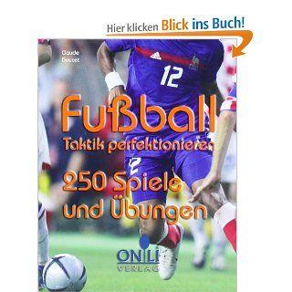Fussball   Taktik perfektionieren 250 Spiele und �bungen Claude Doucet, Mareike Bulla Bücher
