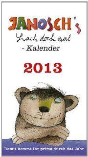 Janosch Lach doch mal Kalender 2013: 12 Monatsbl�tter mit lustigen Motiven und Spr�chen von Janosch: Janosch: Bücher