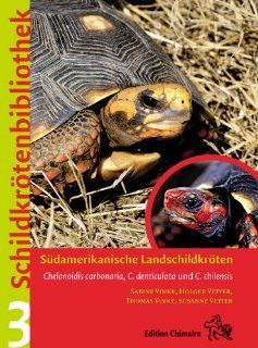K�hler  und Waldschildkr�te Chelonoidis carbonaria und Chelonoidis denticulata: Sabine Vinke, Holger Vetter, Thomas Vinke, Susanne Vetter: Bücher