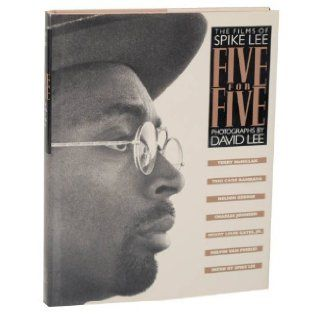 Five for Five The Films of Spike Lee Spike Lee, David Lee, Melvin Van Peebles, Terry McMillan, Toni Cade Bambara, Nelson George, Charles Johnson, Henry Louis Gates Jr. 9781556702167 Books