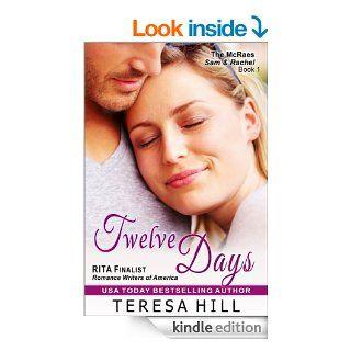 Twelve Days (The McRae Series, Book 1   Sam and Rachel)   Kindle edition by Teresa Hill. Romance Kindle eBooks @ .