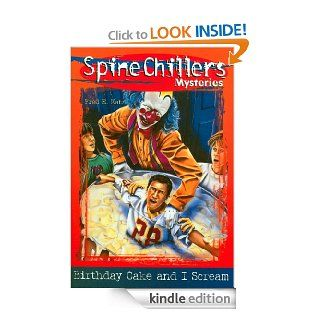 SpineChillers Mysteries Series: Birthday Cake and I Scream: Birthday Cake and I Scream   Kindle edition by Fred E. Katz. Children Kindle eBooks @ .