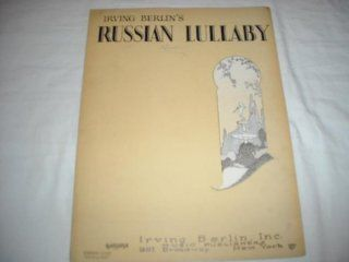 RUSSIAN LULLABY IRVING BERLIN 1926 SHEET MUSIC SHEET MUSIC 295: Music