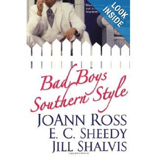 Bad Boys Southern Style JoAnn Ross, E. C. Sheedy, Jill Shalvis 9780758214782 Books