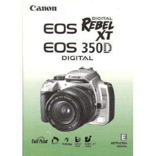 Canon EOS Digital Rebel XT / EOS 350D Original Instruction Manual CanonCorp Books