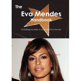 The Eva Mendes Handbook   Everything You Need to Know about Eva Mendes Emily Smith 9781743440858 Books
