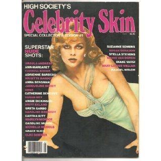 Celebrity Skin #1 from High Society Magazine Raquel Welch, Ann Margaret, Cher, Jacqueline Bissett (1): Gloria Leonard: Books
