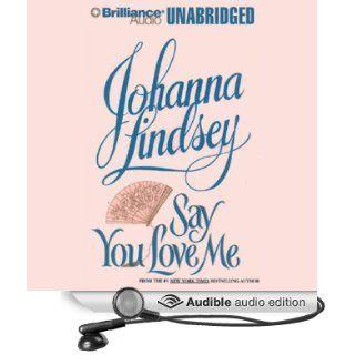 Say You Love Me (Audible Audio Edition) Johanna Lindsey, Michael Page Books