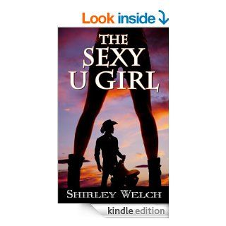 The Sexy U Girl eBook: Shirley Welch: Kindle Store