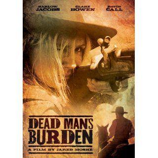 Dead Man's Burden: Barlow Jacobs, Clare Bowen, David Call, Jared Moshe: Movies & TV