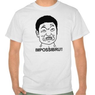 Impossibru meme face shirts