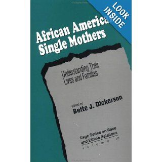 African American Single Mothers Understanding Their Lives and Families (SAGE Series on Race and Ethnic Relations) Bette J. Dickerson 9780803949126 Books