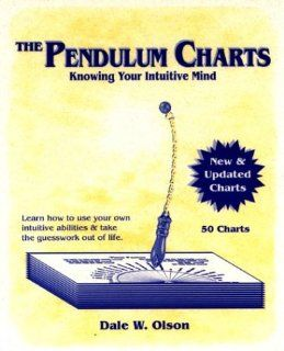 The Pendulum Charts: Knowing Your Intuitive Mind: Dale W. Olson: 9781879246027: Books