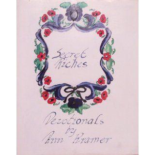 Secret Riches; Devotionals by Ann Kramer Ann Kramer Books