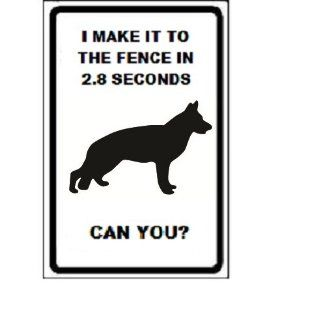 "German Shepherd Dog I Make It to the Fence in 2.8 Seconds Can You? 9""x12"" Aluminum Novelty Parking Sign : Yard Signs : Patio, Lawn & Garden"