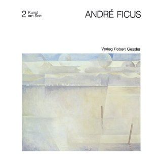 Andre Ficus: See Bilder von Andre Ficus (Kunst am See) (German Edition): Andre Ficus: 9783922137054: Books