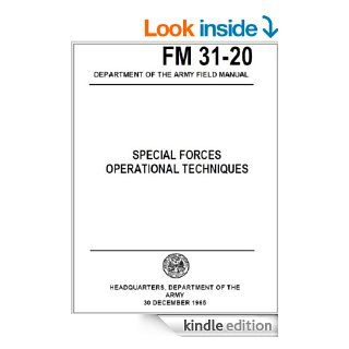 SPECIAL FORCES OPERATIONAL TECHNIQUES FM 31 20 eBook: D. Kvasnicka, U.S. Government, DEPARTMENT OF THE ARMY HEADQUARTERS, U.S. Department of Defense, U.S. Military: Kindle Store