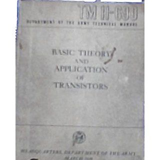 TM 11 690 Department of the Army Technical Manual Basic Theory and Application of Transistors Department of the Army Books