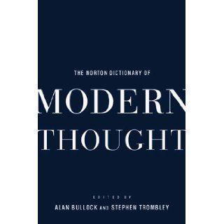 The Norton Dictionary of Modern Thought Alan Bullock, Stephen Trombley 9780393046960 Books